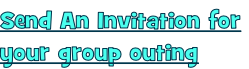 Send An Invitation for  your group outing